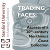 Trading Faces: Aspects of a 20th-century Northwest Coast Collection